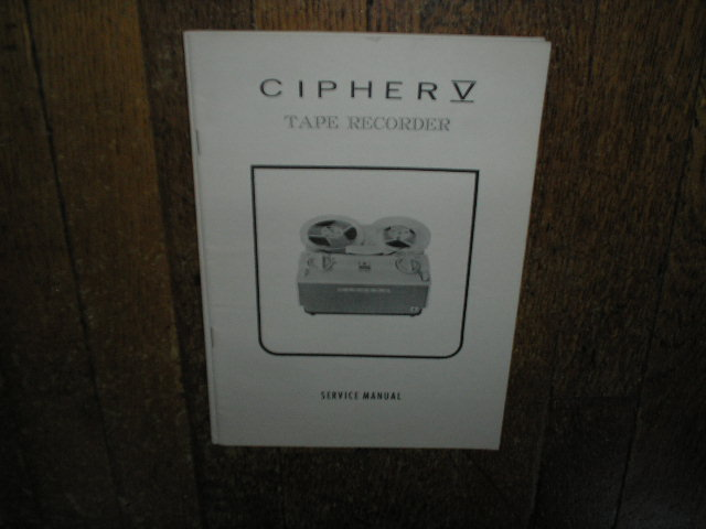 Cipher 5 V Reel to Reel Tape Recorder Service Manual  CIPHER