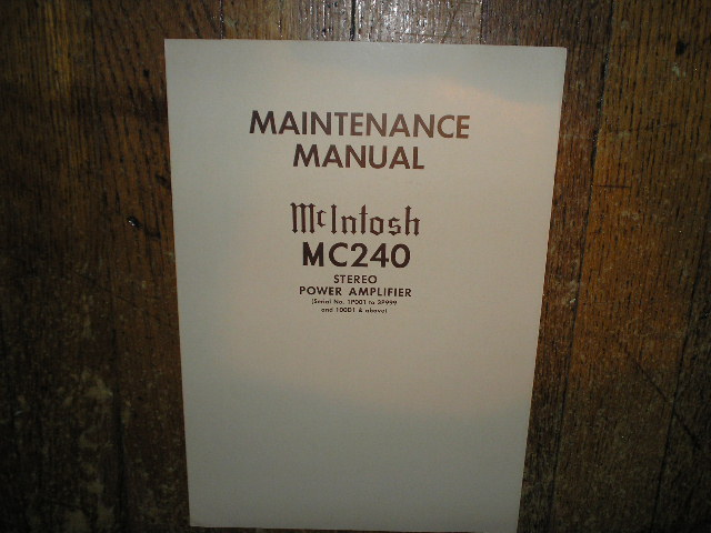 MC 240 Power Amplifier Service Manual Starting with Serial No 1P001 to 3P999 and 100D1and Up...Contains Schematic, Parts List and Resistance and Voltage Chart
