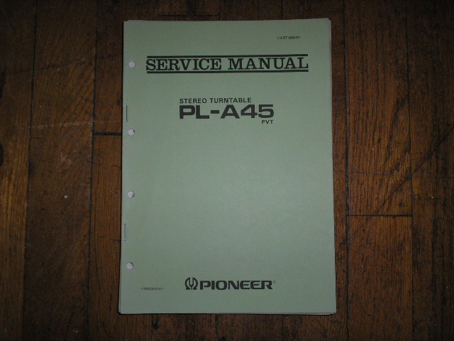 PL-A45 PVT  Turntable Service Manual  ART-008-0