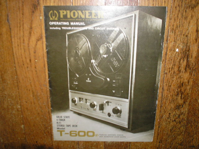 T-600 F T-600F Reel to Reel Tape Recorder Operating Manual with Schematic  Pioneer