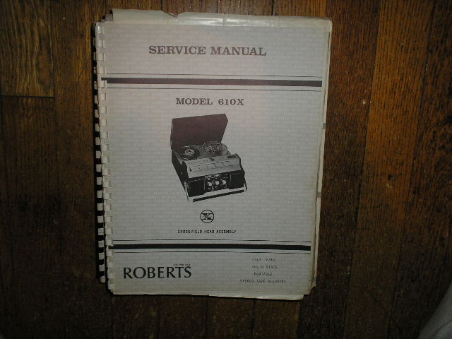 610X Stereo Reel to Reel Tape Deck Service Manual  ROBERTS
