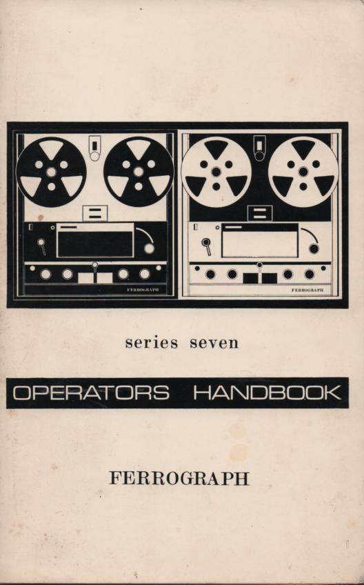 Series Seven Reel to Reel Operator and Service Manual  Ferrograph
