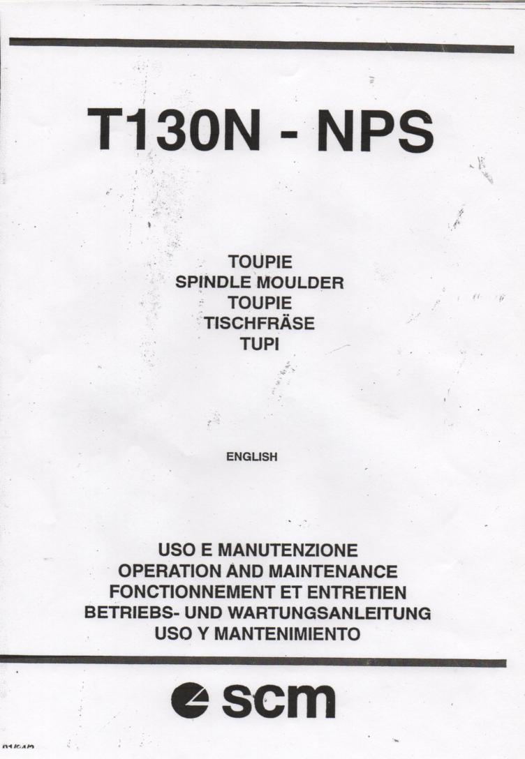 T130N NP Spindle Moulder Operating Maintenance Manual